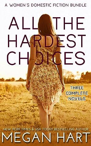 All the Hardest Choices: A Women's Domestic Fiction Bundle