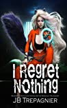 I Regret Nothing (Silverhold Detention Center for the Magically Delinquent #1)