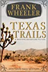 Texas Trails (Westward Saga Western) (A Western Adventure Fiction)