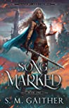 The Song of the Marked (Shadows and Crowns, #1)
