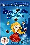 The Kitchen Witch Switch (Magic and Mayhem Universe /  Kitchen Witch Academy Book 1)