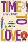 Time to Love – Tausche altes Leben gegen neue Liebe: Roman