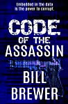 Code of the Assassin: Embedded in the data is the power to corrupt (David Diegert, #3)