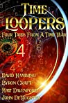 Time Loopers: Four Tales from a Time War