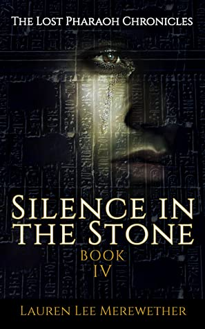 Silence in the Stone (The Lost Pharaoh Chronicles, #4)