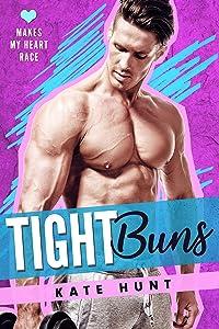 Tight Buns (Makes My Heart Race, #4)