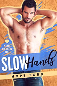 Slow Hands (Makes My Heart Race, #3)