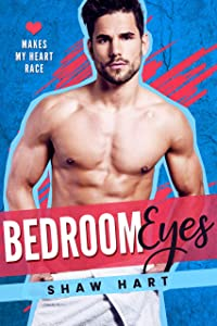 Bedroom Eyes (Makes My Heart Race, #2)