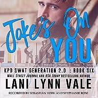 Joke's on You (SWAT Generation 2.0, #6)