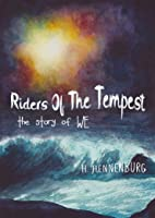 Riders of the Tempest: The Story of WE