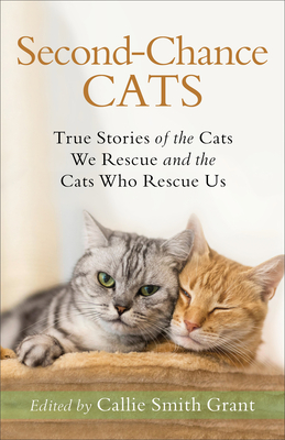 Second-Chance Cats by Callie Smith Grant