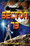 Sector 73: Book One in the Gypsy King sci-fi series (The Gypsy King Space Adventures 1)