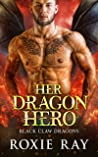 Her Dragon Hero (Black Claw Dragons Book 4)