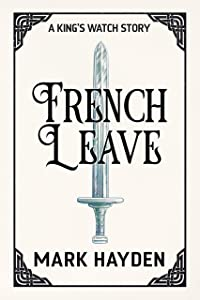 French Leave (King's Watch Story #4)