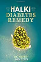 Halki Diabetes Remedy by Eric Whitfield - How to Reverse Diabetes Naturally