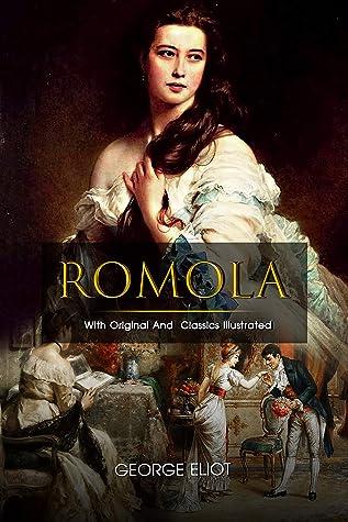 Romola: ( illustrated ) Original Classic Novel, Unabridged Classic Edition