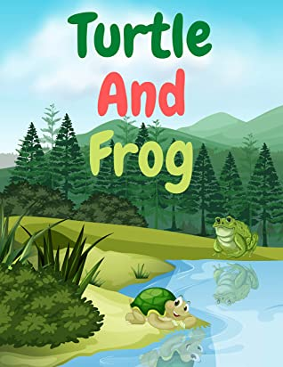 Turtle And Frog: Book for kids, Fable Of Turtle And Frog, tales to help children fall asleep fast. Animal Short Stories, By Picture Book For Kids 2-6 Ages