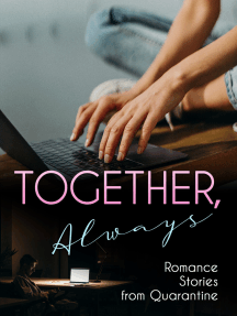 Together, Always: Romance Stories from Quarantine
