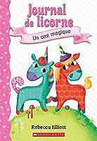 Un Journal de Licorne: N� 1 - Un Ami Magique