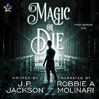 Magic or Die (Inner Demons #1)