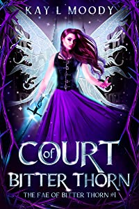 Court of Bitter Thorn (The Fae of Bitter Thorn, #1)