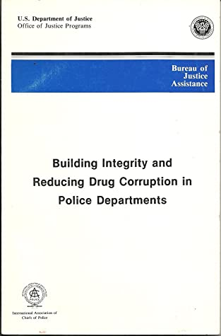 Building Integrity and Reducing Drug Corruption in Police Departments