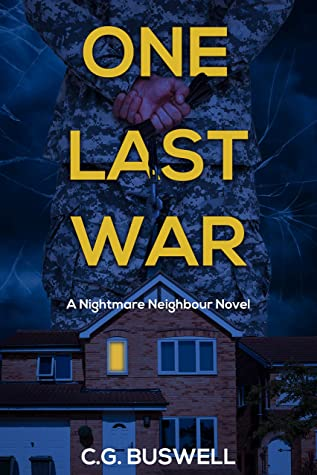 One Last War: A gripping psychological nightmare neighbour novel with a twist at the end