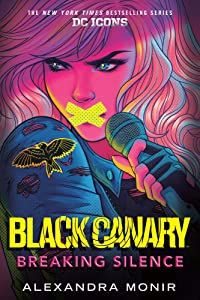 Black Canary: Breaking Silence (DC Icons, #5)