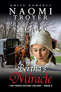 Bertha's Miracle: The Yoder Sisters Trilogy - Book 2