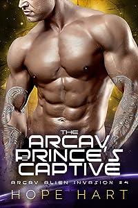The Arcav Prince's Captive (Arcav Alien Invasion, #4)