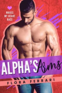 Alpha's Arms (Makes My Heart Race, #7)