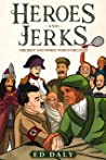 Heroes and Jerks: The Best and Worst Who Ever Lived