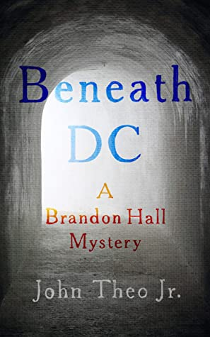 Beneath DC: A Brandon Hall Mystery