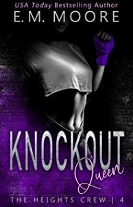 Knockout Queen (The Heights Crew, #4)