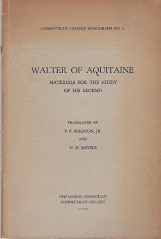 Walter of Aquitaine: Materials for the Study of His Legend