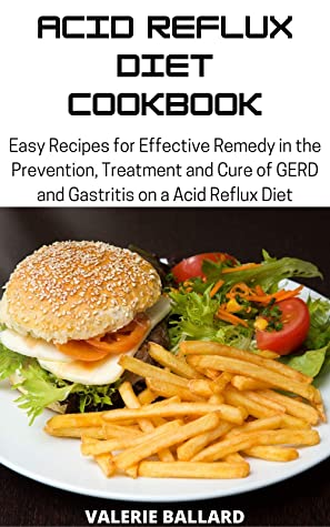 Acid Reflux Diet Cookbook: Easy Recipes for Effective Remedy in ...