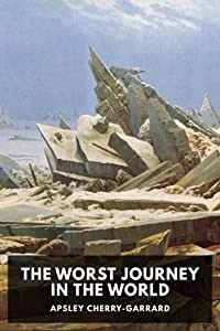 The Worst Journey in the World [Annotated]