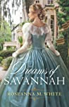 Dreams of Savannah by Roseanna M. White