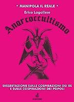 Anarcoccultismo: Dissertazione sulle cospirazioni dei Re e sulle cospirazioni dei popoli