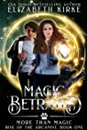 Magic Betrayed (More than Magic; Rise of the Arcanist #1)