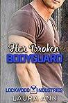 Her Broken Bodyguard (Lockwood Industries #6)
