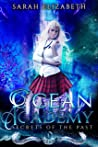 Secrets of the Past (Ocean Academy, #1)