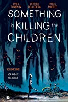 Something Is Killing The Children: Non andate nel bosco (Something is Killing the Children, #1)
