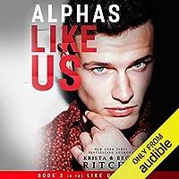 Alphas Like Us (Like Us, #3)