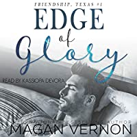 Edge of Glory (Friendship, Texas, #1)