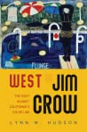 West of Jim Crow: The Fight against California's Color Line