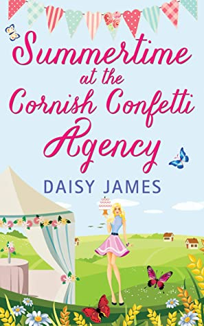Summertime at the Cornish Confetti Agency: A gorgeous, sun-filled romantic comedy perfect for the summer holidays