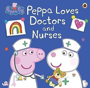 Peppa Pig: Peppa Loves Doctors and Nurses