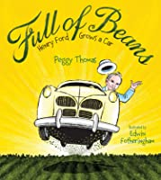 Full of Beans: Henry Ford Grows a Car