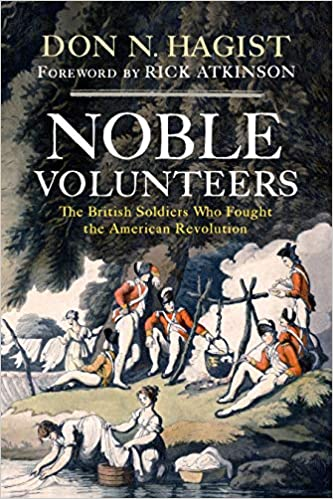 Noble Volunteers: The British Soldiers Who Fought the American Revolution